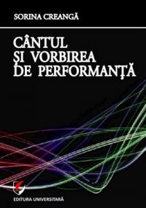Cântul și vorbirea de performanță - Sorina Creangă